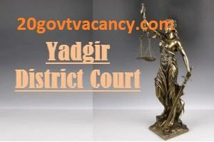 Yadgir District Court Recruitment 2021 Jobs In Yadgir District Court