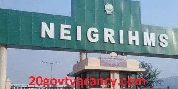 NEIGRIHMS Shillong Recruitment 2021 Jobs In North Eastern Indira Gandhi Regional Institute of Health and Medical Sciences