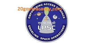 LPSC Thiruvananthapuram Recruitment 2021 Jobs In Liquid Propulsion Systems Centre, Thiruvananthapuram Kerala