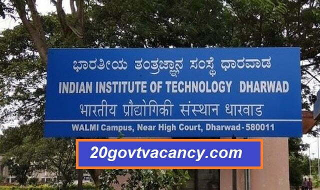 IIT Dharwad Recruitment 2021 Jobs In Indian Institute of Technology