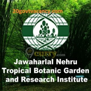 JNTBGRI Thiruvananthapuram Recruitment 2021 - Jobs In Jawaharlal Nehru Tropical Botanic Garden and Research Institute, Thiruvananthapuram, Kerala