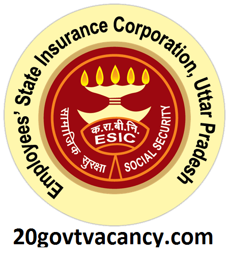ESIC Uttar Pradesh Recruitment 2021 Jobs In Employees State Insurance Corporation