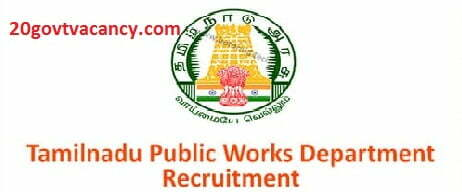 TN PWD Recruitment 2021 Jobs In Public Works Department, Tamil Nadu