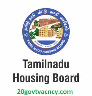 TNHB Recruitment 2021 Jobs In Tamil Nadu Housing Board, Chennai