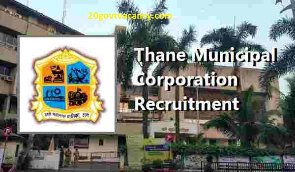 Thane Municipal Corporation Recruitment 2021 Jobs In Thane Municipal Corporation Thane, Maharashtra