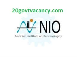 NIO Kochi Recruitment 2021 Jobs In National Institute of Oceanography, Kochi