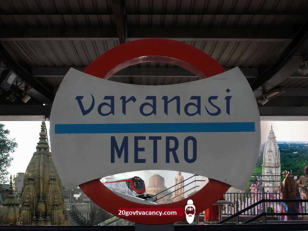 Varanasi Metro Rail Recruitment 2021 Jobs Jobs In Varanasi Metro Rail, Uttar Pradesh