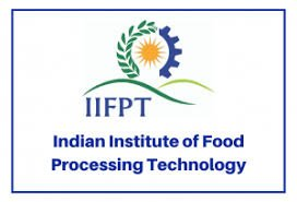 IIFPT Recruitment 2021 Jobs In Indian Institute of Food Processing Technology